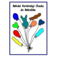 Tájékoztatás a Békési Kistérségi Óvoda és Bölcsőde tagóvodáinak és bölcsődéinek nyitvatartásáról